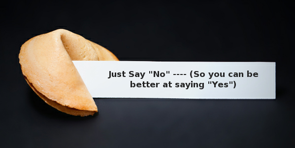 "The Best Way to Say ""Yes"" is to Say ""No"""